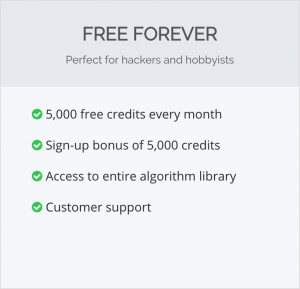 Free Forever pricing with Algorithmia makes getting started even easier.