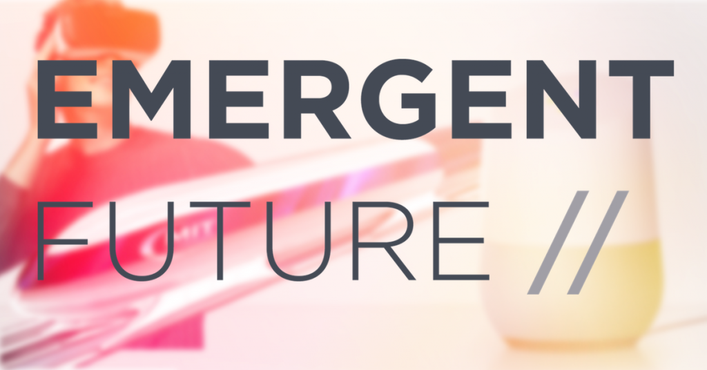 Emergent Future Issue #11: Google, VR, Hyperloop, and More