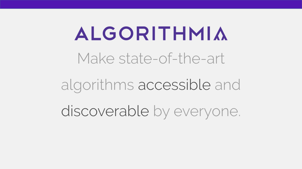 Algorithmia's mission is to make state-of-the-art algorithms accessible and discoverable by everyone