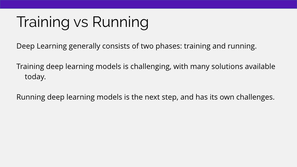 Two phases of deep learning are training and running