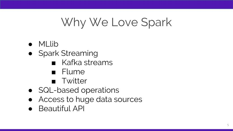 Spark slide - why we love it