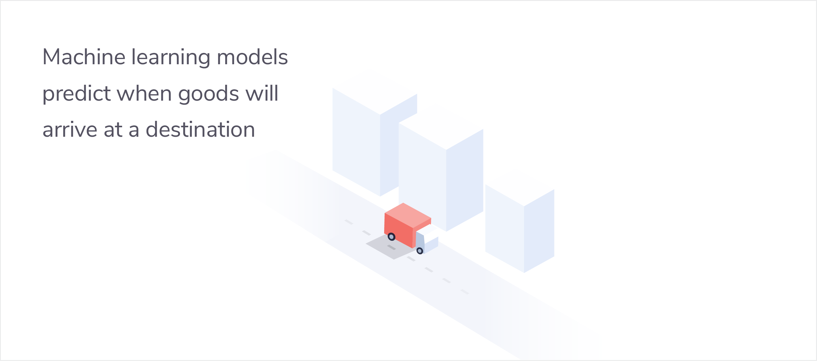 Machine learning models predict when goods will arrive at a destination