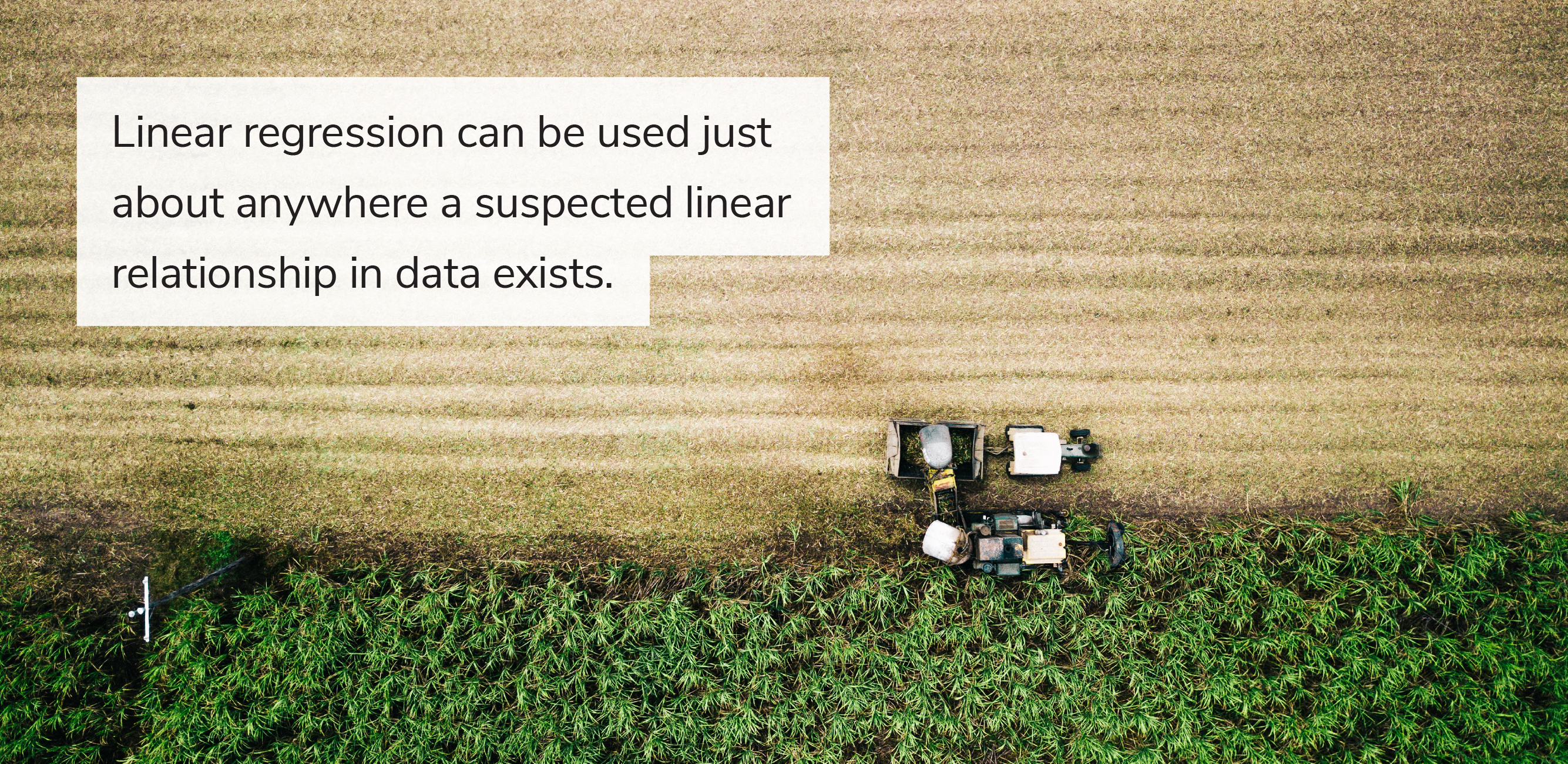 Linear regression text over an image of a crop field being harvested